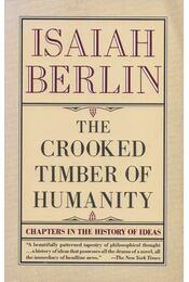 The Crooked Timber Of Humanity - Isiah Berlin - Régikönyvek