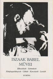 Iszaak Babel művei - Iszaak Bábel - Régikönyvek