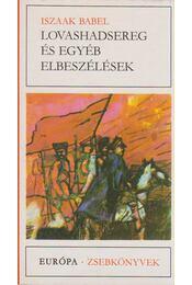 Lovashadsereg és egyéb elbeszélések - Iszaak Bábel - Régikönyvek