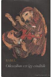 Odesszában ezt így csinálták - Iszaak Bábel - Régikönyvek