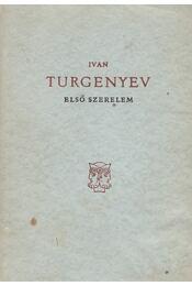 Első szerelem - Ivan Turgenyev - Régikönyvek