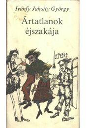 Ártatlanok éjszakája - Ivánfy Jaksity György - Régikönyvek