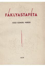 Fáklyastaféta (dedikált) - Izsó Sámuel - Régikönyvek
