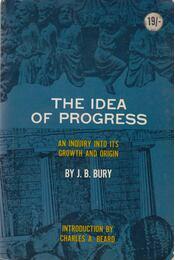 The Idea of Progress - J. B. Bury - Régikönyvek
