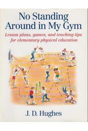 No Standing Around in My Gym - J. D. Hughes - Régikönyvek