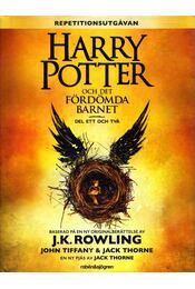 Harry Potter och Det fördömda barnet - J. K. Rowling - Régikönyvek