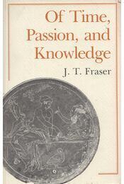 Of Time, Passion, and Knowledge - J. T. Fraser - Régikönyvek
