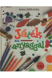 Játék az anyaggal - Jablonska, Anna - Régikönyvek