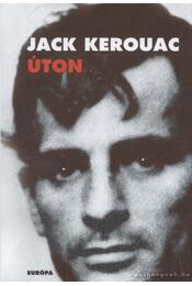 Úton - Jack KEROUAC - Régikönyvek
