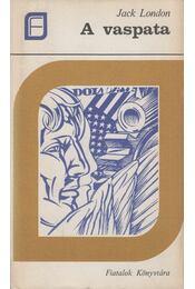 A vaspata - Jack London - Régikönyvek