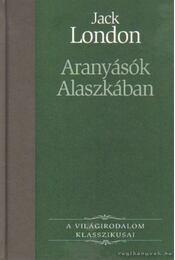Aranyásók Alaszkában - Jack London - Régikönyvek