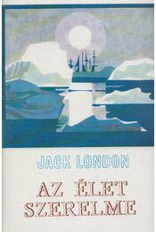 Az élet szerelme - Jack London - Régikönyvek