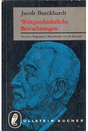 Weltgeschichtliche Betrachtungen - Burckhardt, Jacob - Régikönyvek