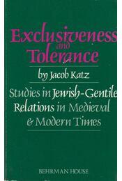 Exclusiveness and Tolerance - Jacob Katz - Régikönyvek