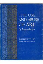 The Use and Abuse of Art - Jacques Barzun - Régikönyvek