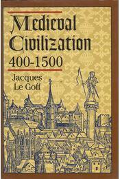 Medieval Civilization 400-1500 - Jacques Le Goff - Régikönyvek