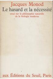 Le hasard et le nécessité - Jacques Monod - Régikönyvek