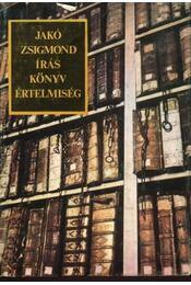 Írás, könyv, értelmiség - Jakó Zsigmond - Régikönyvek