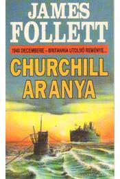 Churchill aranya - James Follett - Régikönyvek