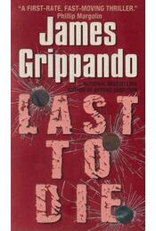 Last To Die - James Grippando - Régikönyvek
