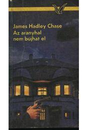 Az aranyhal nem bújhat el - James Hadley Chase - Régikönyvek