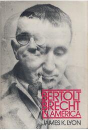 Bertolt Brecht in America - James K. Lyon - Régikönyvek