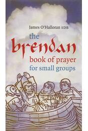 The Brendan Book of Prayer - James O'Halloran SDB - Régikönyvek