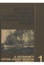 Fejezetek a szanki és móricgáti tanyásgazdálkodás múltjából - Janó Ákos - Régikönyvek