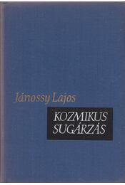 Kozmikus sugárzás - Jánossy Lajos - Régikönyvek