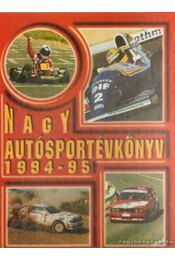 Nagy Autósportévkönyv 1994-95 - Jánosy Károly (szerk.), Ládonyi László, Misur Tamás - Régikönyvek