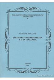 Jászberényi végrendeletek a 18-19. századból - Czégény Istvánné - Régikönyvek