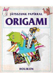 Játsszunk papírral origami - Needham, Kate - Régikönyvek