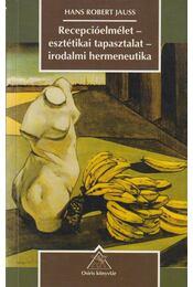 Recepcióelmélet-esztétikai tapasztalat-irodalmi hermeneutika - Jauss, Hans Robert - Régikönyvek