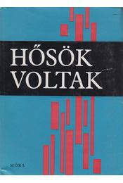 Hősök voltak - Jávorka Éva - Régikönyvek
