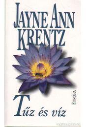 Tűz és víz - Jayne Ann Krentz - Régikönyvek
