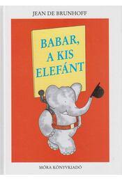 Babar, a kis elefánt - Jean De Brunhoff - Régikönyvek