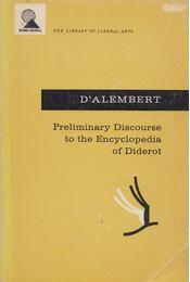 Preliminary Discourse to the Encyclopedia of Diderot - Jean Le Rond D'Alembert - Régikönyvek