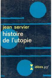Histoire de l'utopie - Jean Servier - Régikönyvek