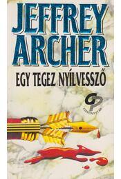 Egy tegez nyílvessző - Jeffrey Archer - Régikönyvek