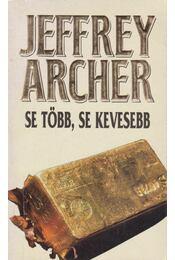 Se több, se kevesebb - Jeffrey Archer - Régikönyvek