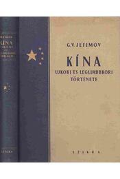 Kína újkori és legújabbkori története - Jefimov,G.V. - Régikönyvek