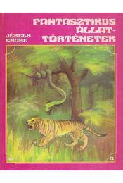 Fantasztikus állattörténetek - Jékely Endre - Régikönyvek