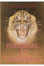 Fogakkal és karmokkal - Jékely Endre - Régikönyvek