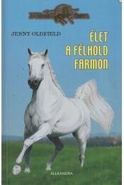 Élet a Félhold farmon - Jenny Oldfield - Régikönyvek