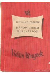 Három ember kerékpáron - JEROME K. JEROME - Régikönyvek