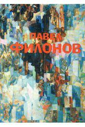 Pavel Nyikolajevics Filonov (orosz) - Jevgenyij Kovtun - Régikönyvek