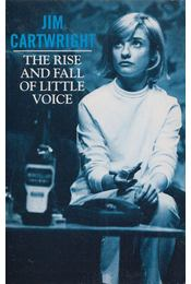The Rise and Fall of Little Voice - Jim Cartwright - Régikönyvek
