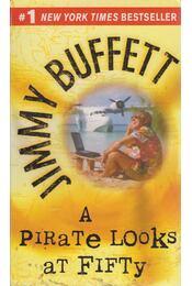 A Pirate Looks at Fifty - Jimmy Buffett - Régikönyvek