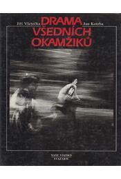 Drama vsedních okamziku - Jirí Vsetecka, Jan Kotrba - Régikönyvek