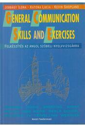 General Communication Skills and Exercises - Jobbágy Ilona, Katona Lucia, Kevin Shopland - Régikönyvek